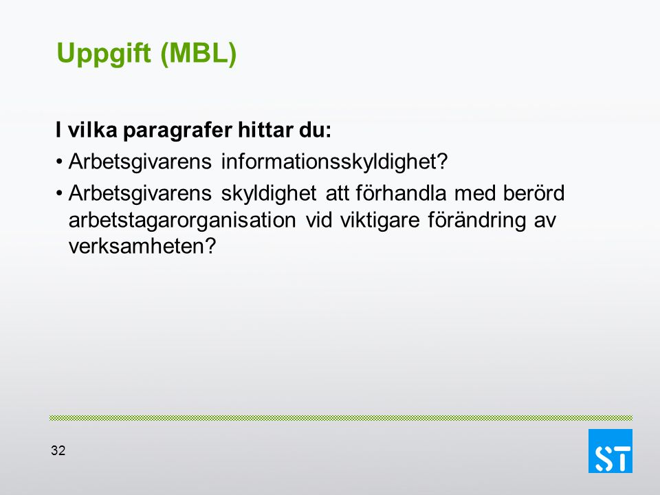 Uppgift (MBL) I vilka paragrafer hittar du: