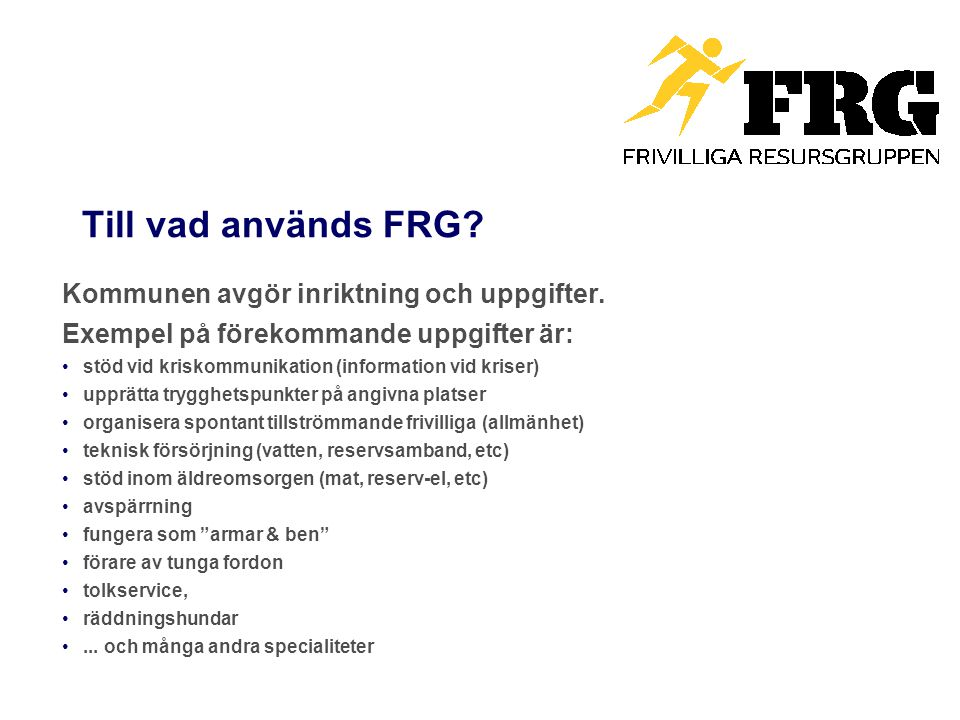 Till vad används FRG Kommunen avgör inriktning och uppgifter.