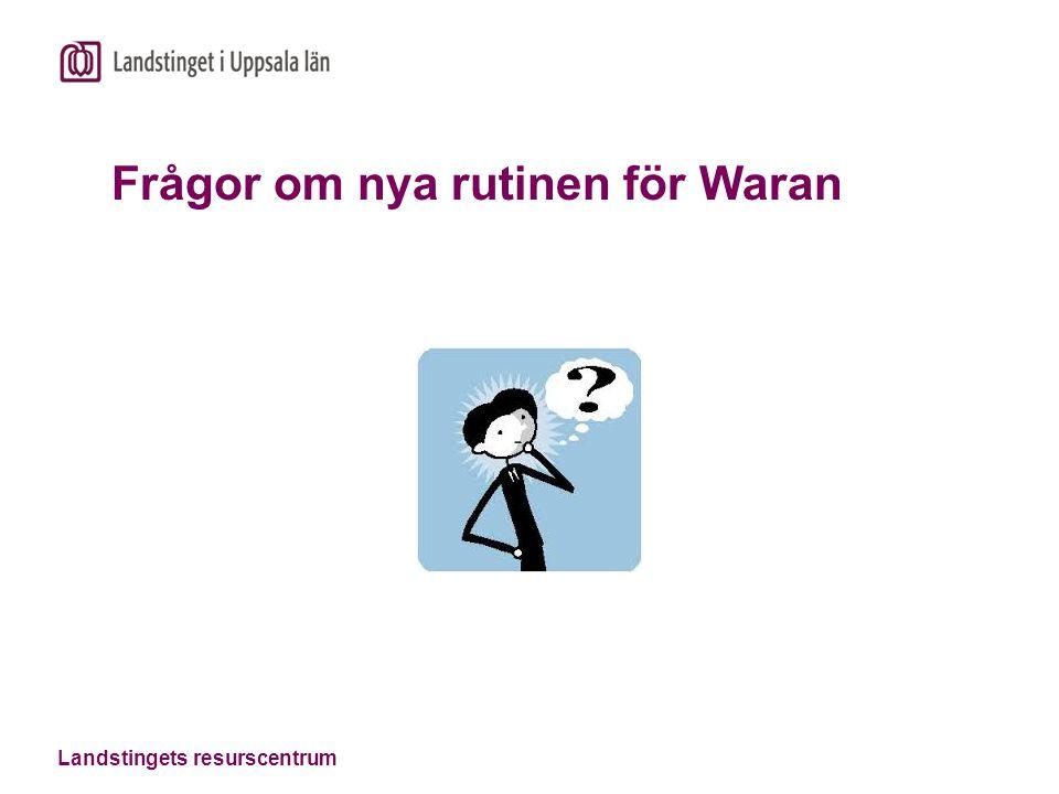 Frågor om nya rutinen för Waran