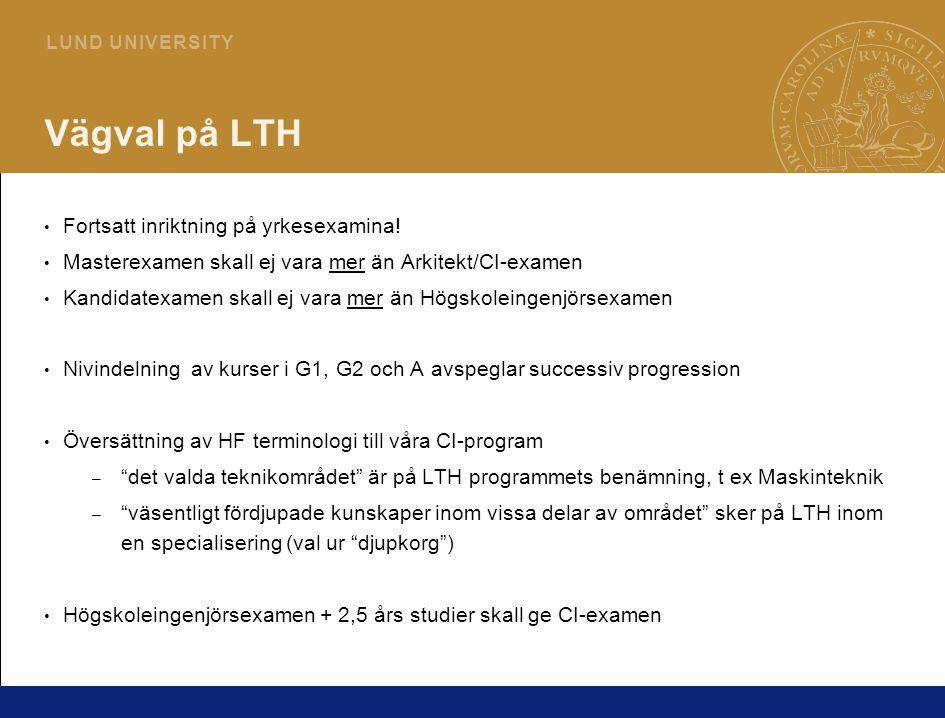Vägval på LTH Fortsatt inriktning på yrkesexamina!