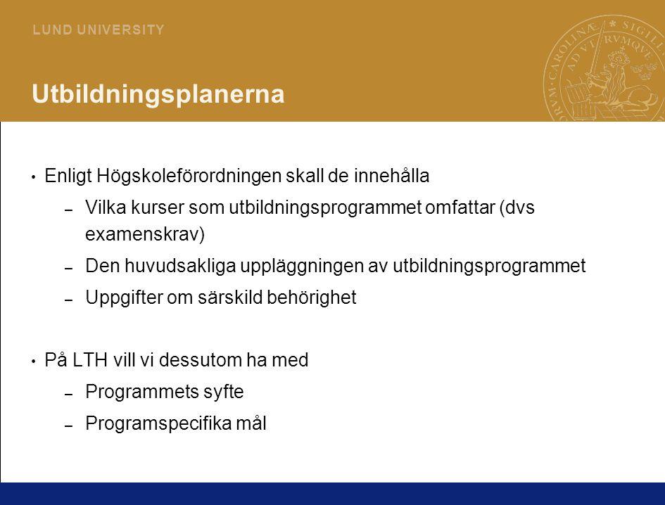Utbildningsplanerna Enligt Högskoleförordningen skall de innehålla