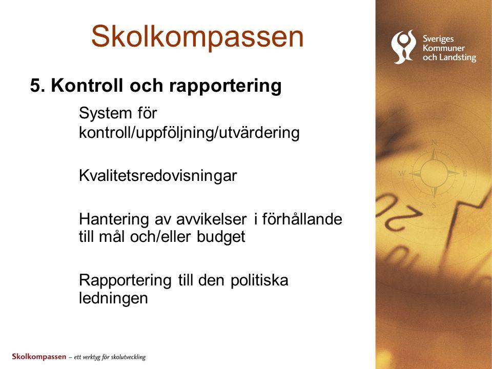 Skolkompassen 5. Kontroll och rapportering System för kontroll/uppföljning/utvärdering.