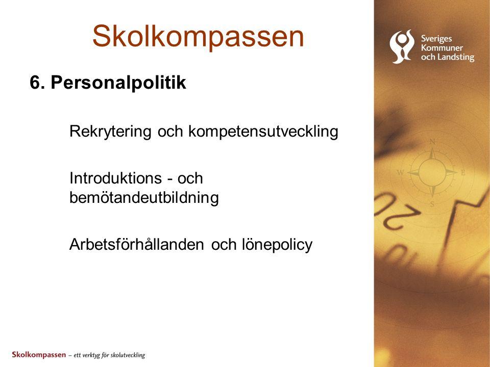 Skolkompassen 6. Personalpolitik Rekrytering och kompetensutveckling