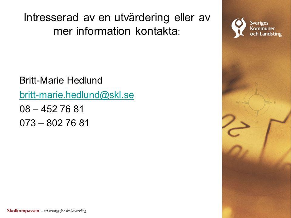 Intresserad av en utvärdering eller av mer information kontakta: