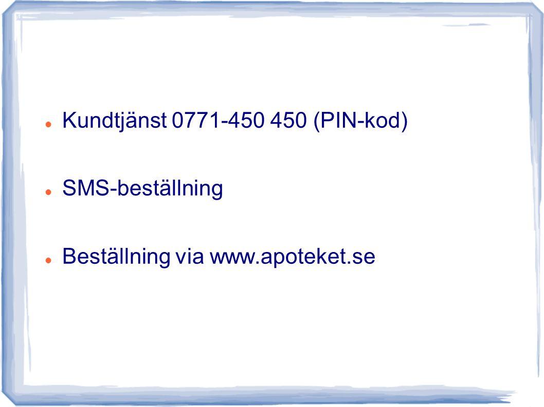 Kundtjänst 0771-450 450 (PIN-kod)