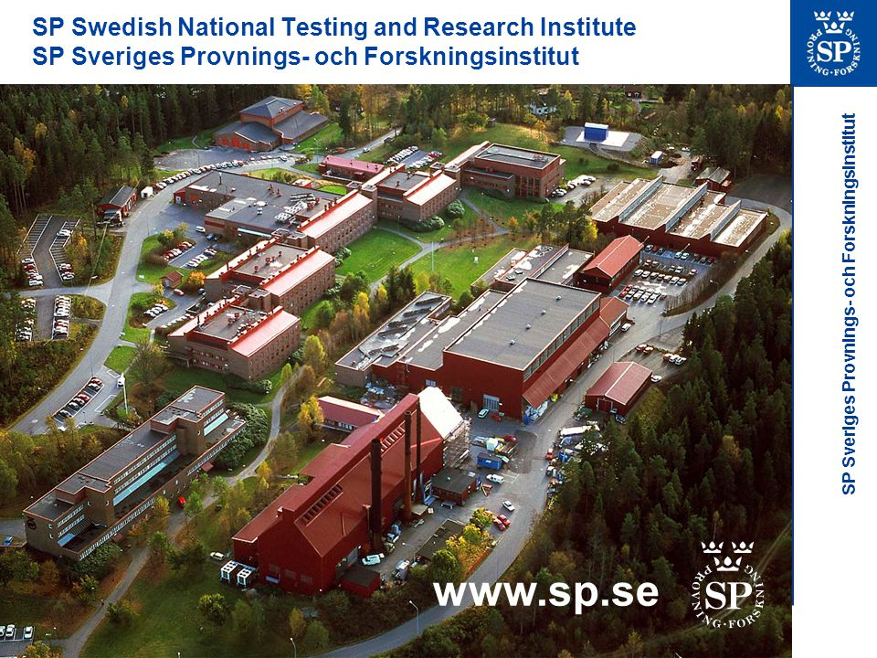 www.sp.se SP Swedish National Testing and Research Institute