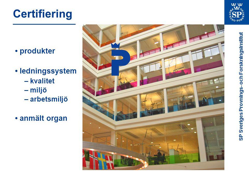 Certifiering • produkter • ledningssystem • anmält organ – kvalitet