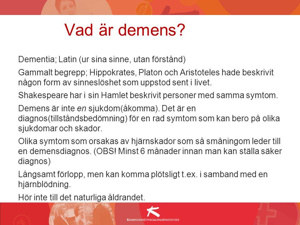 Vad är demens Dementia; Latin (ur sina sinne, utan förstånd)