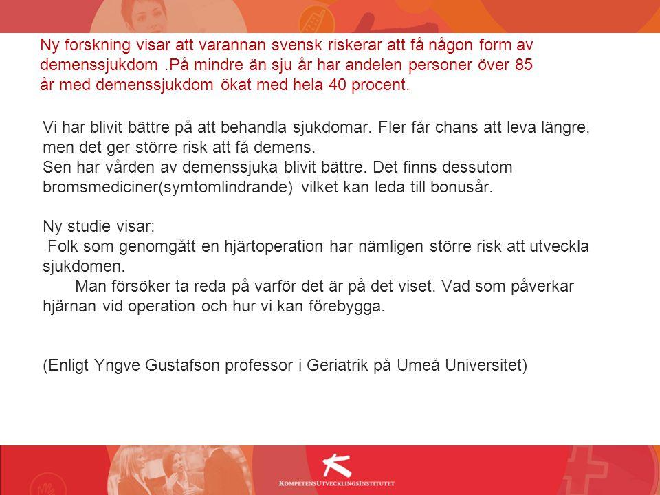 Ny forskning visar att varannan svensk riskerar att få någon form av demenssjukdom .På mindre än sju år har andelen personer över 85 år med demenssjukdom ökat med hela 40 procent.