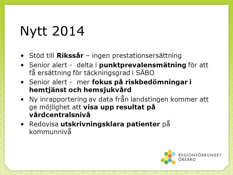 Nytt 2014 Stöd till Rikssår – ingen prestationsersättning