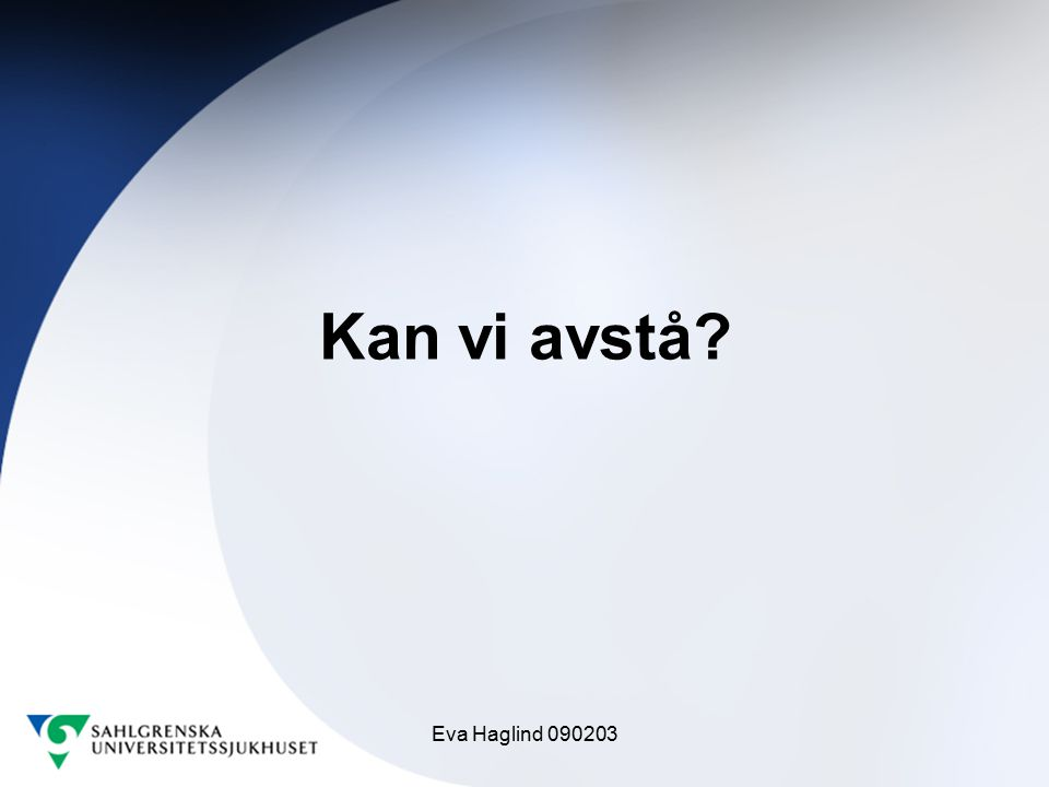 Kan vi avstå Eva Haglind 090203