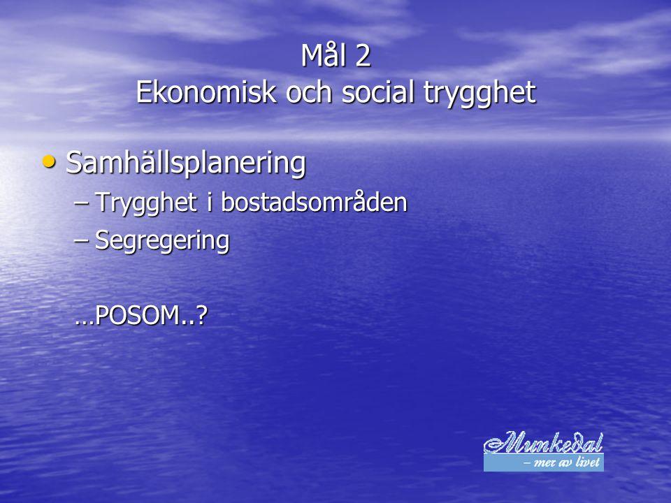 Mål 2 Ekonomisk och social trygghet