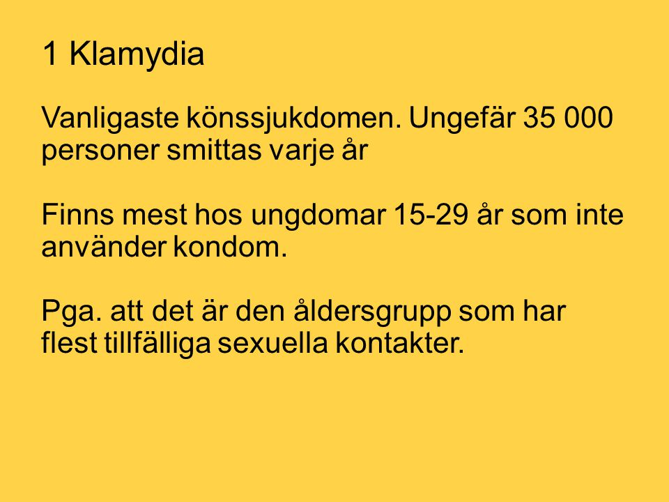 1 Klamydia Vanligaste könssjukdomen