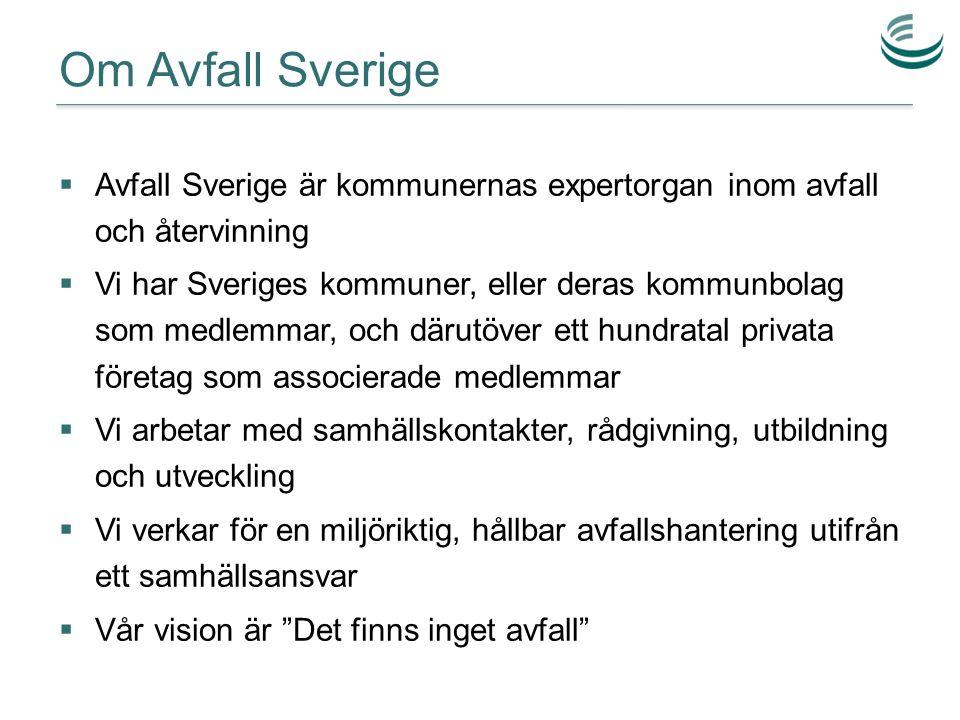 Om Avfall Sverige Avfall Sverige är kommunernas expertorgan inom avfall och återvinning.