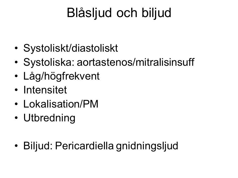 Blåsljud och biljud Systoliskt/diastoliskt
