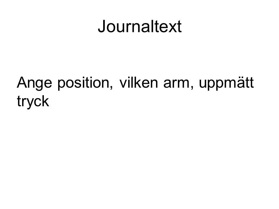 Journaltext Ange position, vilken arm, uppmätt tryck
