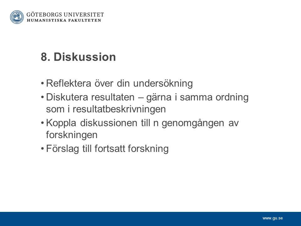 8. Diskussion Reflektera över din undersökning