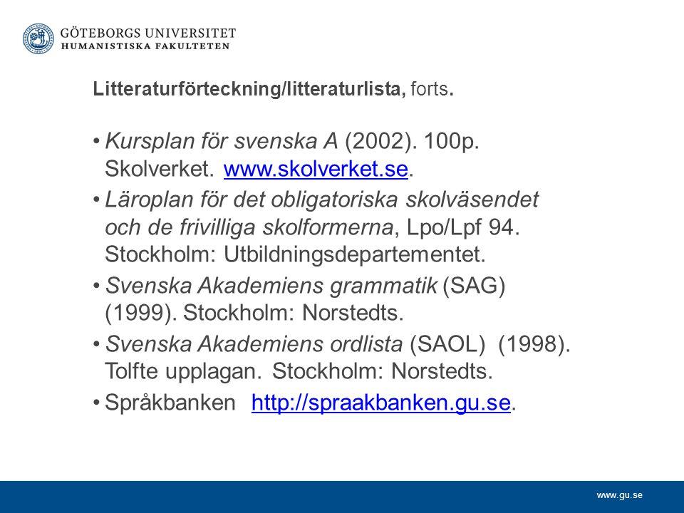 Litteraturförteckning/litteraturlista, forts.