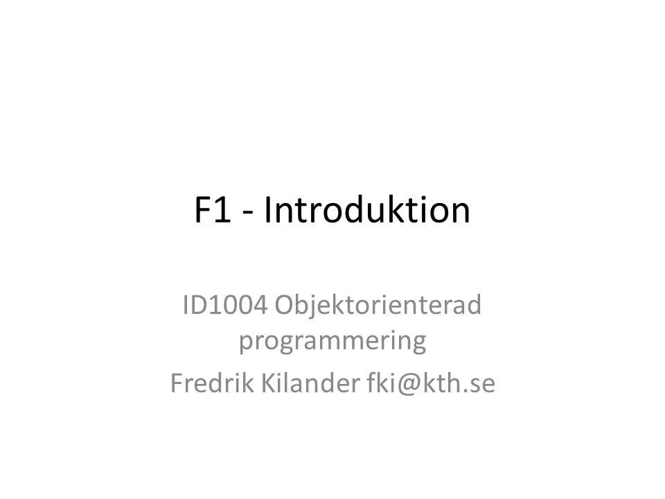 ID1004 Objektorienterad programmering Fredrik Kilander fki@kth.se