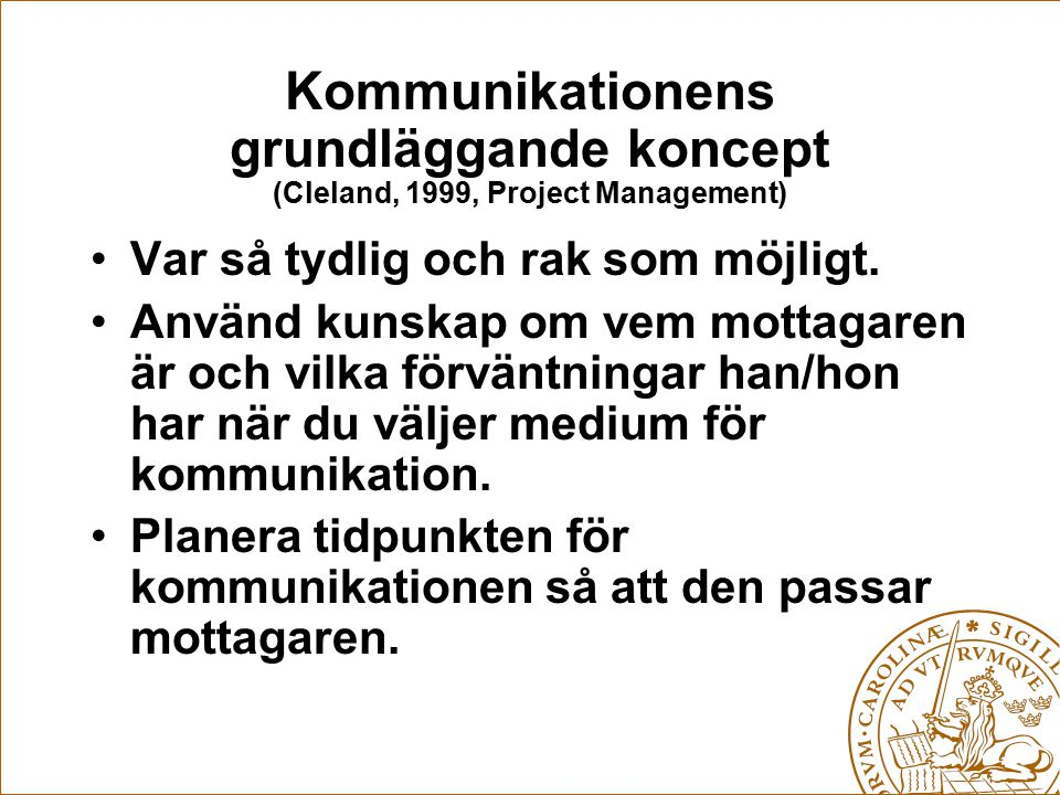 Kommunikationens grundläggande koncept (Cleland, 1999, Project Management)