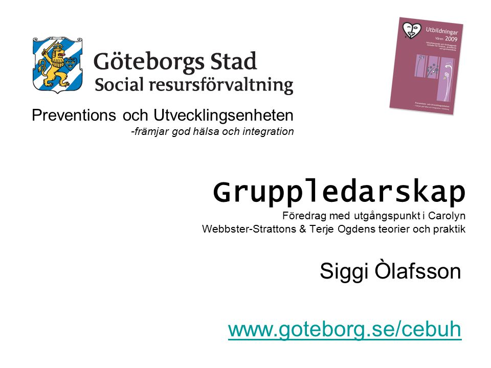 Siggi Òlafsson www.goteborg.se/cebuh