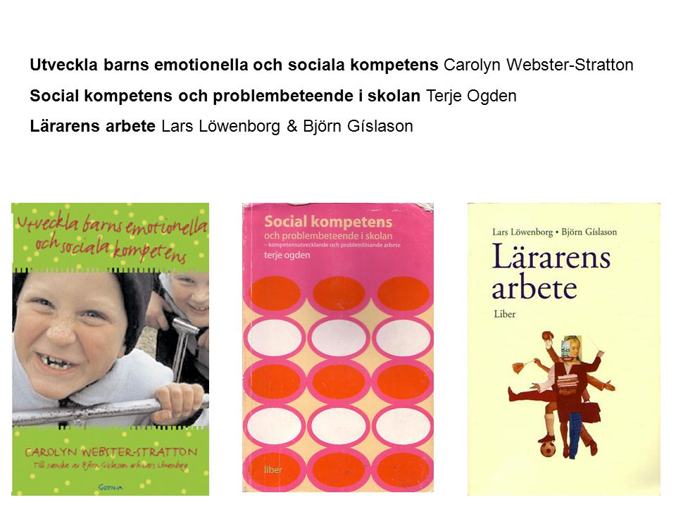 Utveckla barns emotionella och sociala kompetens Carolyn Webster-Stratton