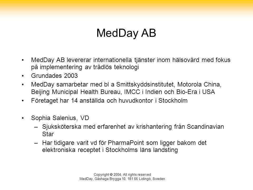 MedDay AB MedDay AB levererar internationella tjänster inom hälsovård med fokus på implementering av trådlös teknologi.