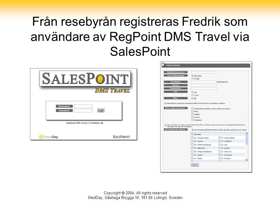 Från resebyrån registreras Fredrik som användare av RegPoint DMS Travel via SalesPoint