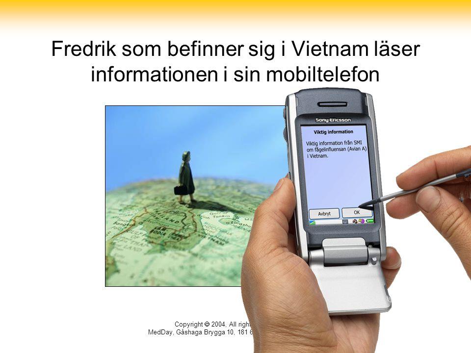 Fredrik som befinner sig i Vietnam läser informationen i sin mobiltelefon
