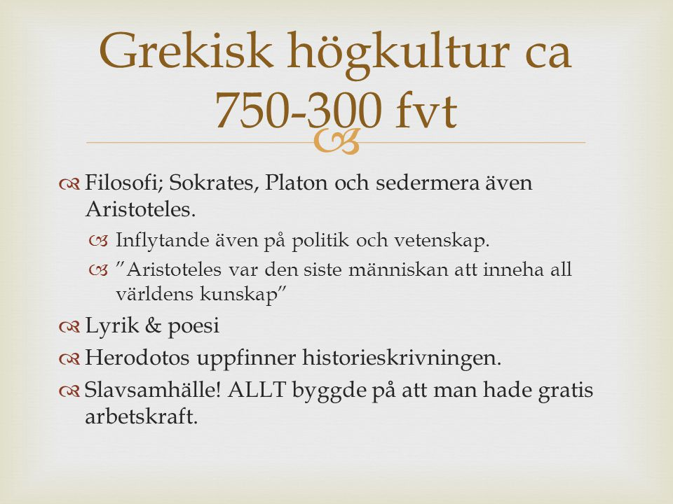 Grekisk högkultur ca 750-300 fvt