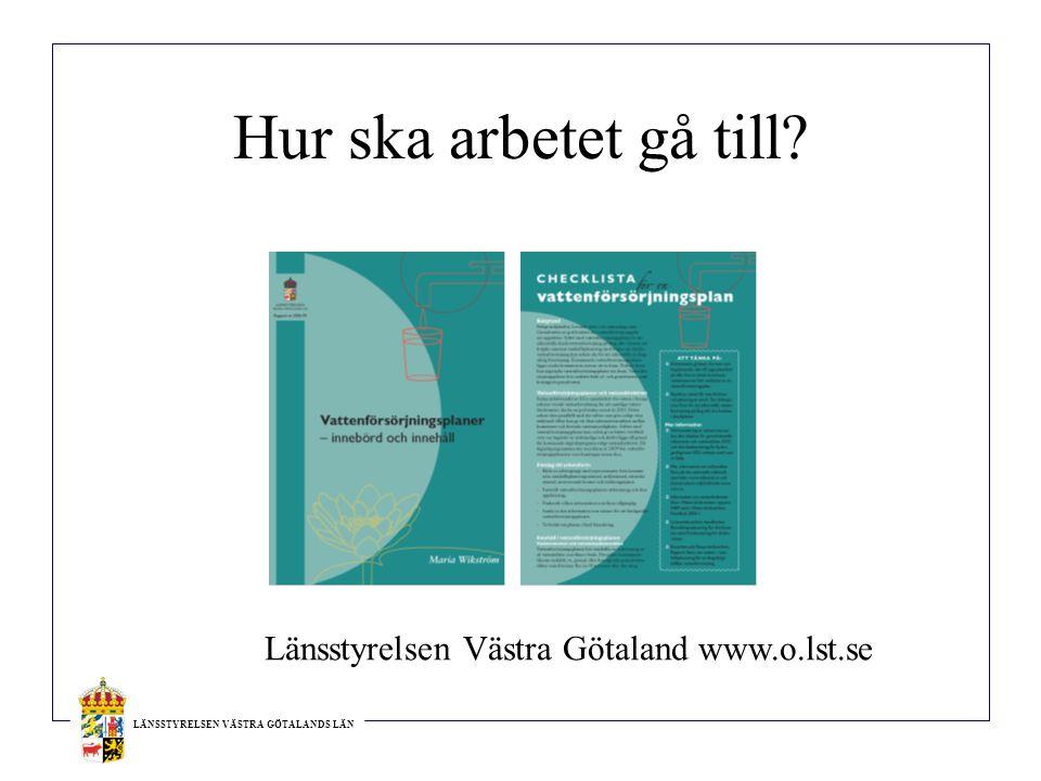 Länsstyrelsen Västra Götaland www.o.lst.se