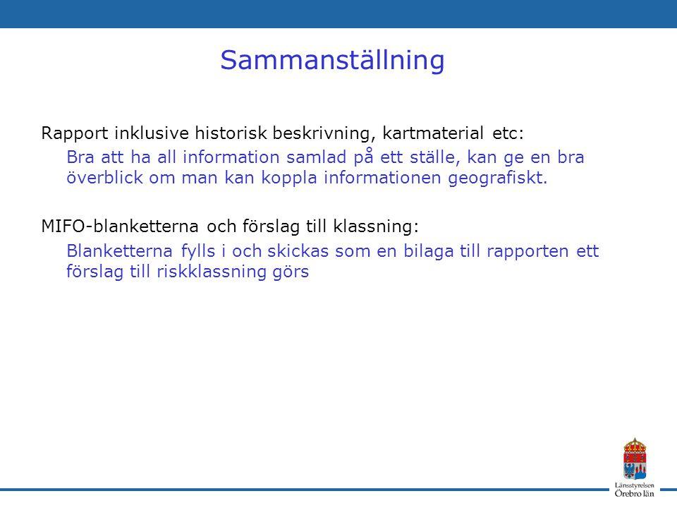 Sammanställning Rapport inklusive historisk beskrivning, kartmaterial etc: