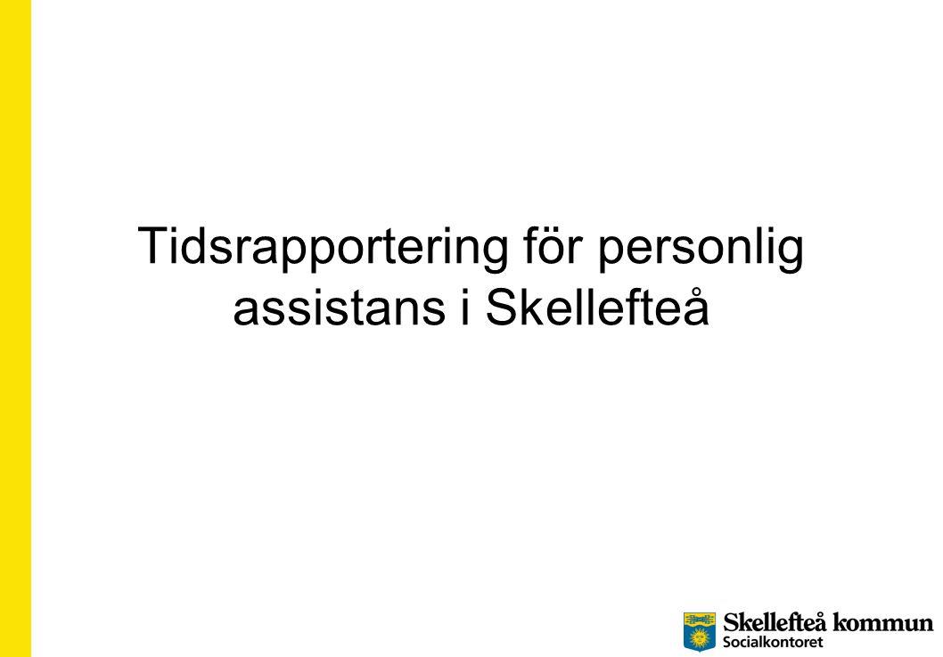 Tidsrapportering för personlig assistans i Skellefteå