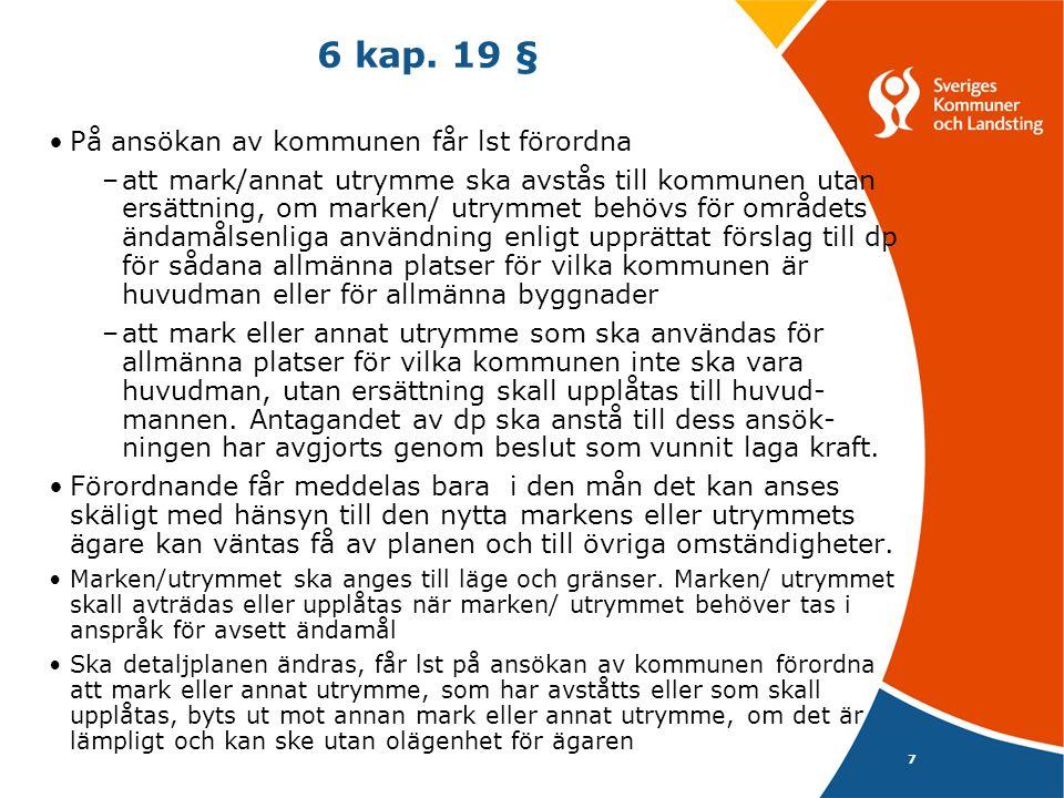6 kap. 19 § På ansökan av kommunen får lst förordna