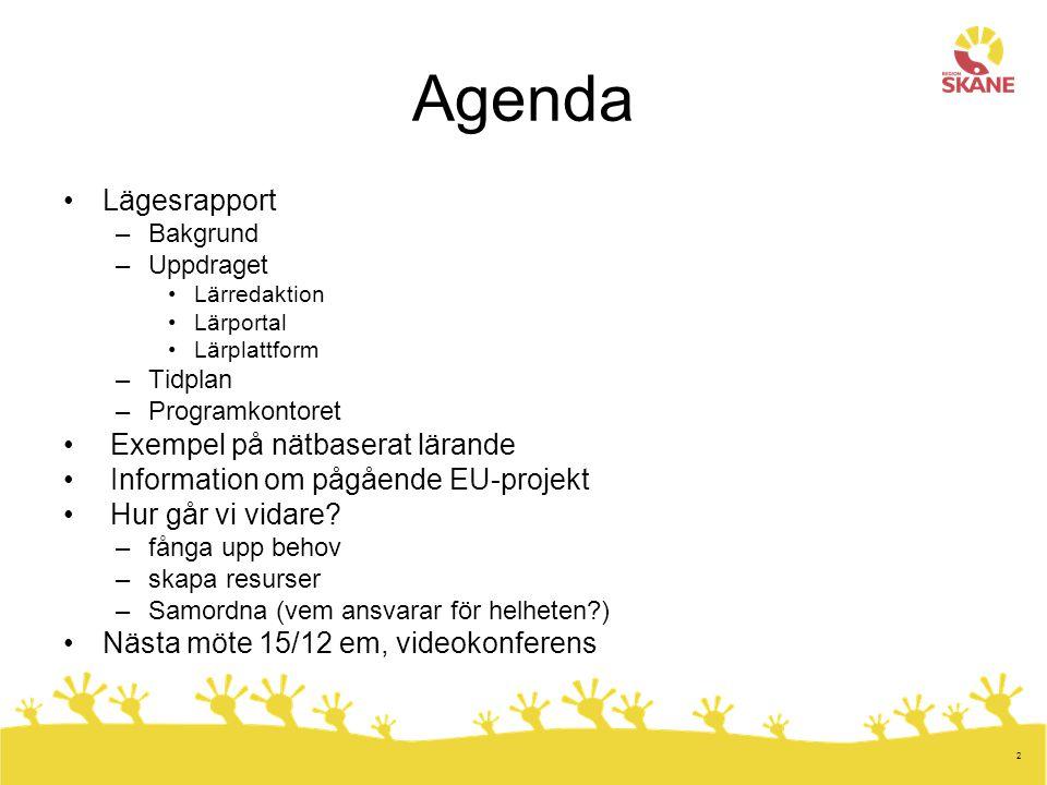 Agenda Lägesrapport Exempel på nätbaserat lärande