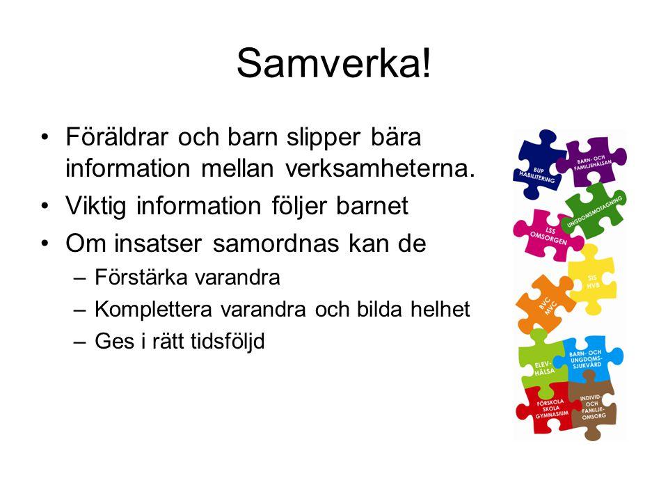 Samverka! Föräldrar och barn slipper bära information mellan verksamheterna. Viktig information följer barnet.