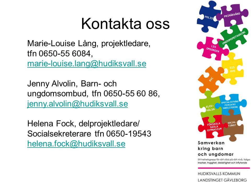 Kontakta oss Marie-Louise Lång, projektledare, tfn 0650-55 6084, marie-louise.lang@hudiksvall.se.