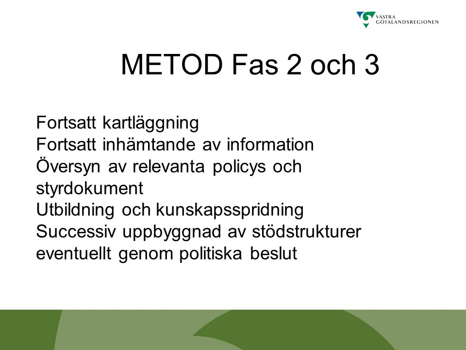 METOD Fas 2 och 3 Fortsatt kartläggning