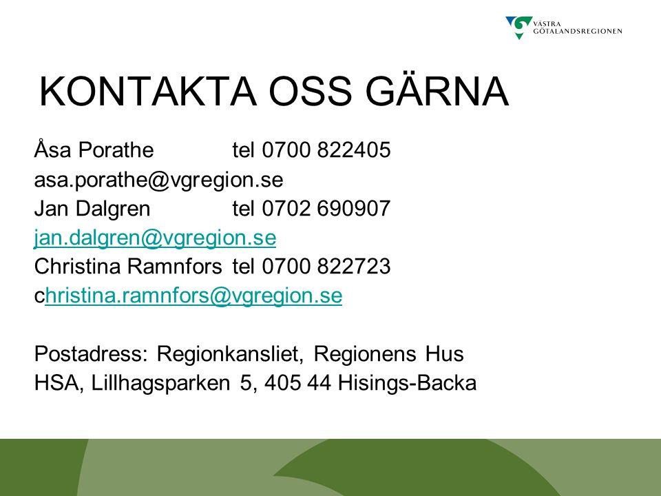 KONTAKTA OSS GÄRNA Åsa Porathe tel 0700 822405 asa.porathe@vgregion.se