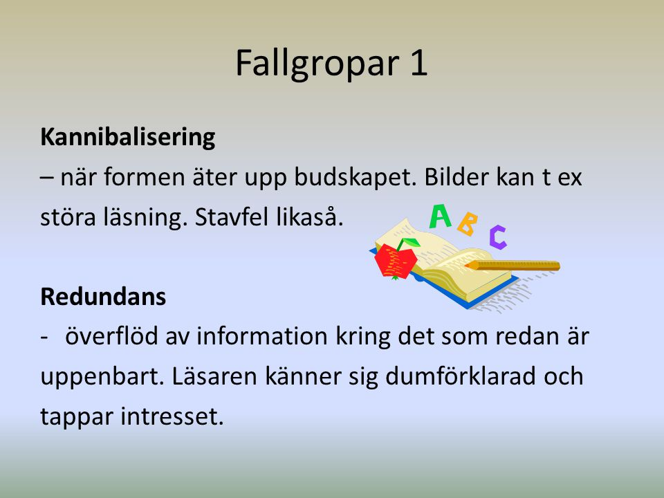 Fallgropar 1 Kannibalisering