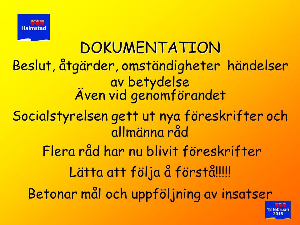 DOKUMENTATION Beslut, åtgärder, omständigheter händelser av betydelse