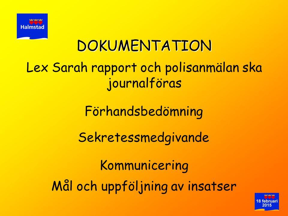 DOKUMENTATION Lex Sarah rapport och polisanmälan ska journalföras