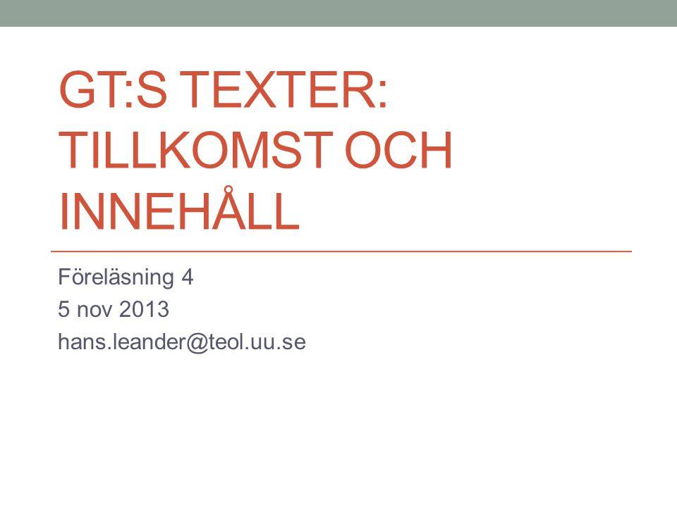 GT:s texter: tillkomst och innehåll