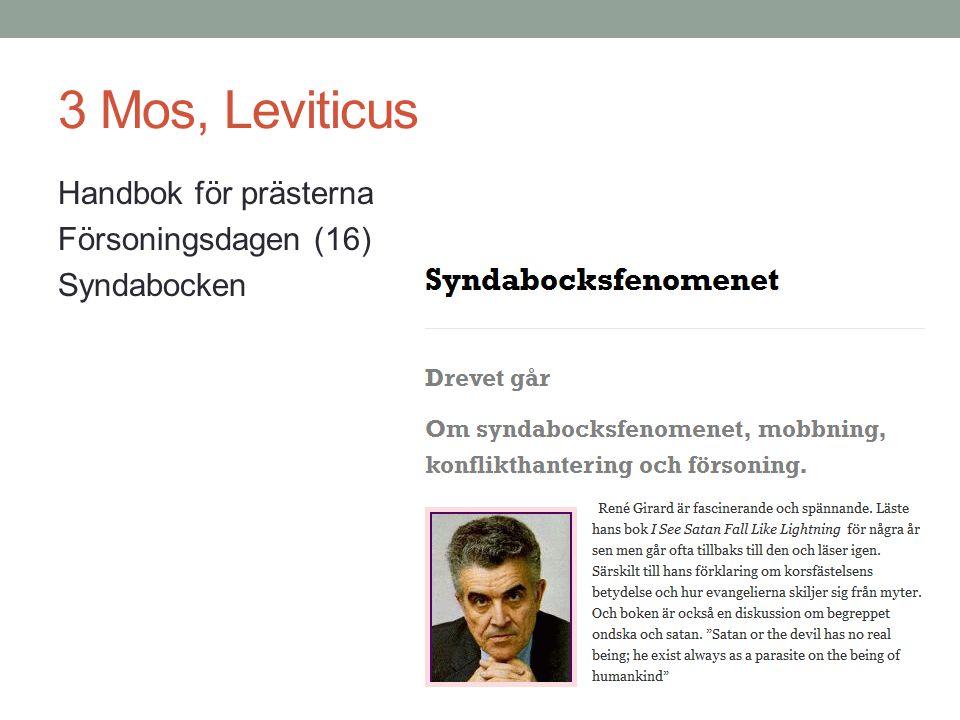 3 Mos, Leviticus Handbok för prästerna Försoningsdagen (16) Syndabocken