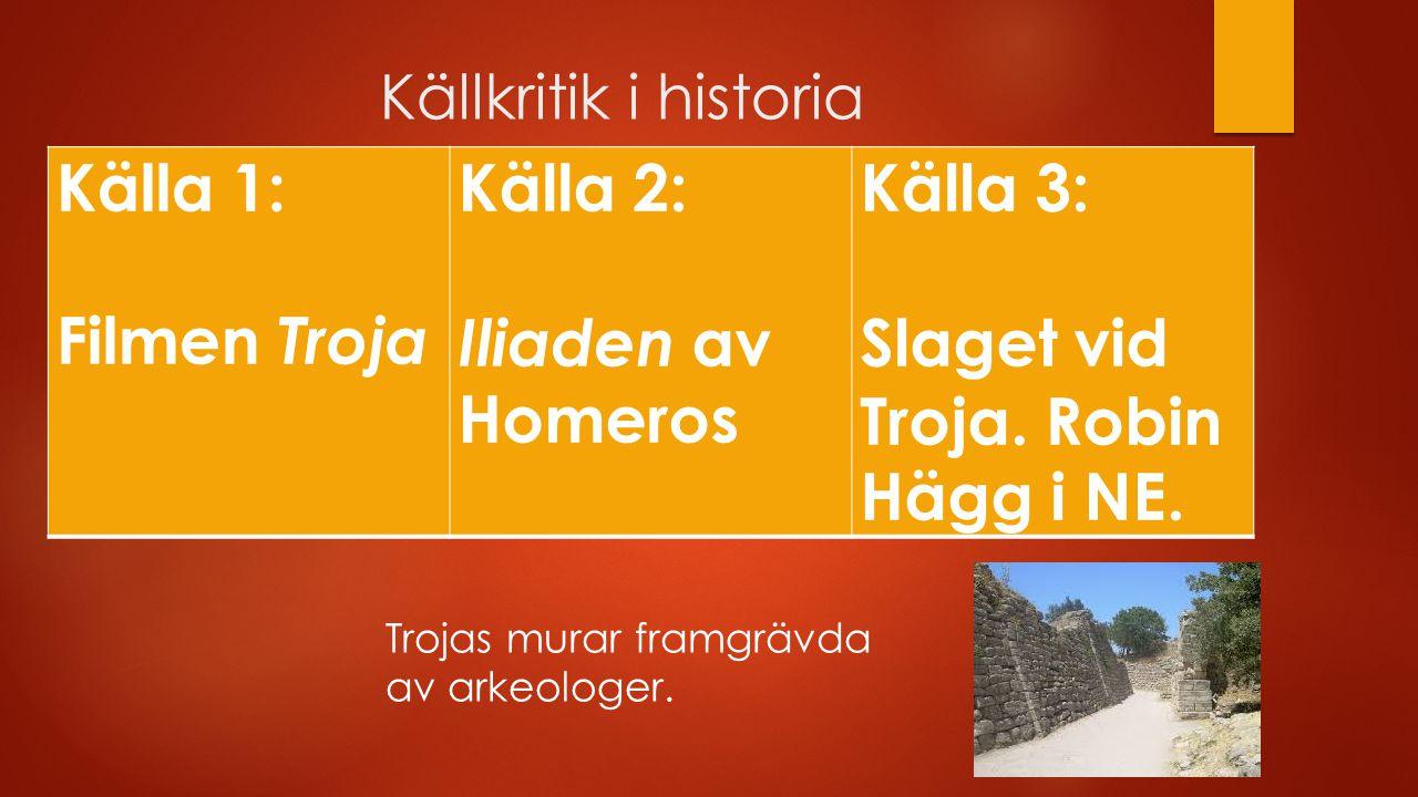Slaget vid Troja. Robin Hägg i NE.