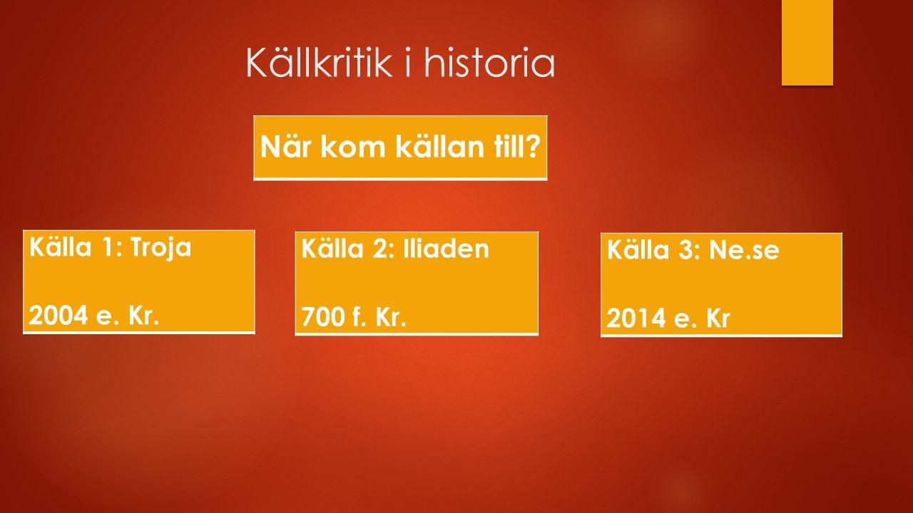 Källkritik i historia När kom källan till Källa 3: Ne.se
