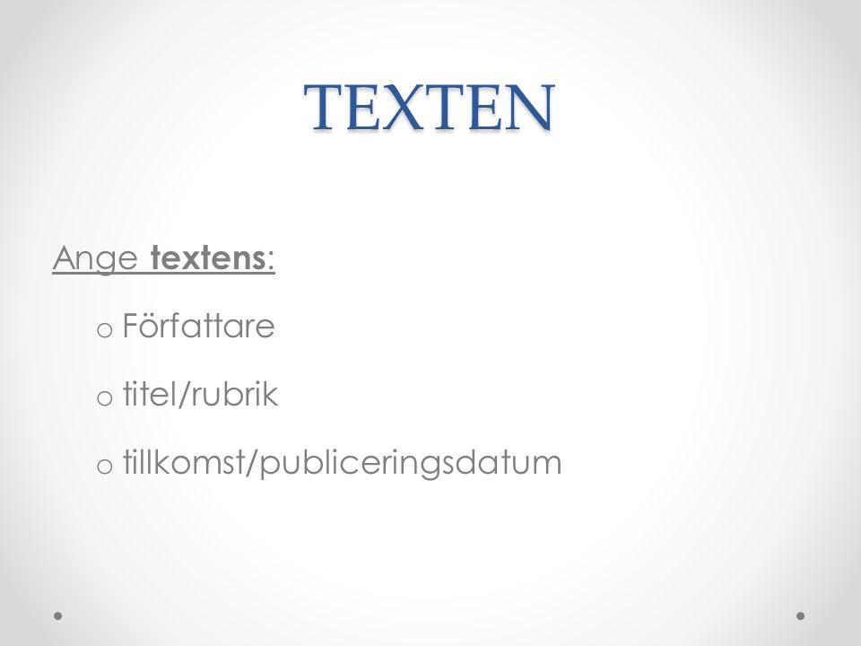 TEXTEN Ange textens: Författare titel/rubrik