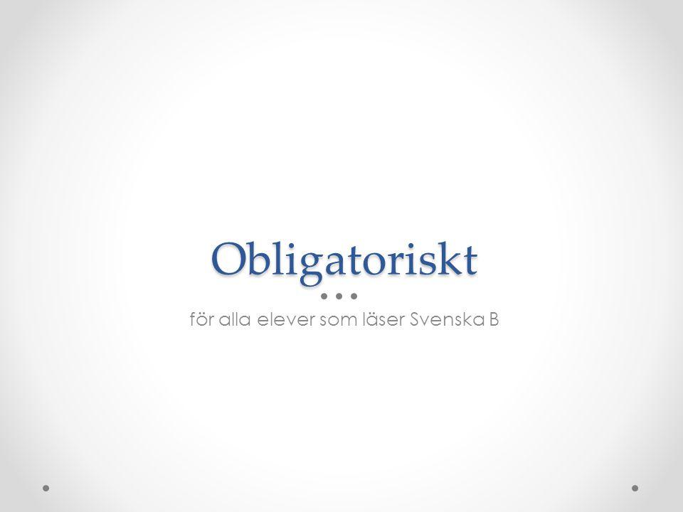 för alla elever som läser Svenska B
