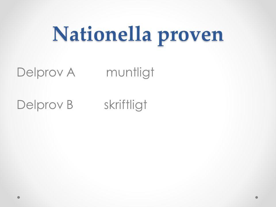 Nationella proven Delprov A muntligt Delprov B skriftligt