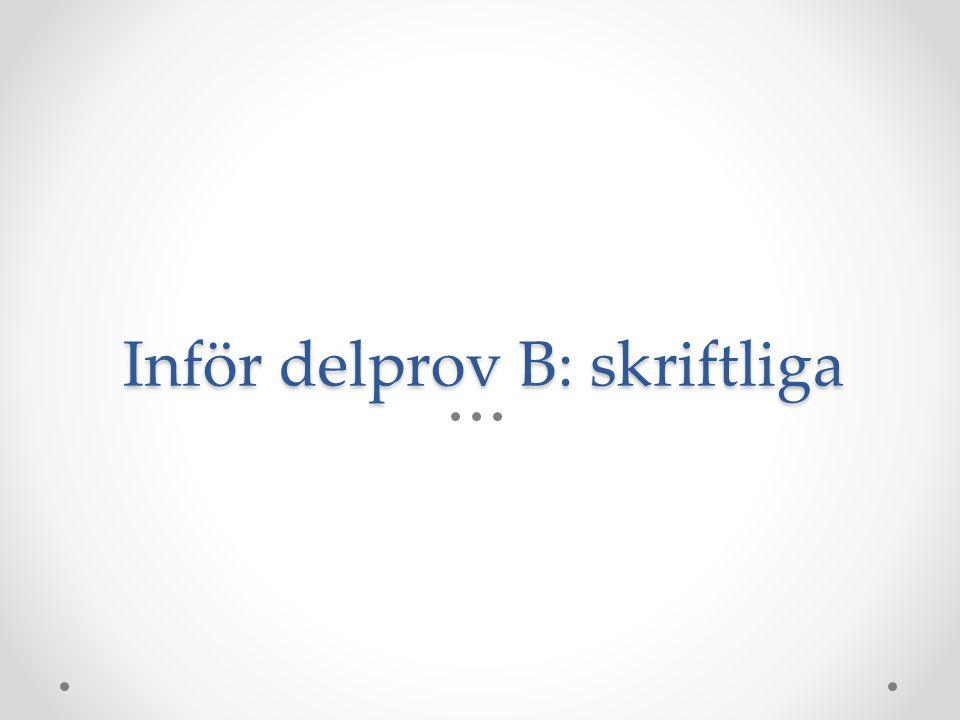 Inför delprov B: skriftliga